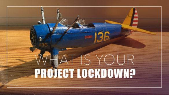 What is your project lockdown?